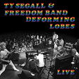 Ty Segall and Freedom Band: Deforming Lobes (DC716)