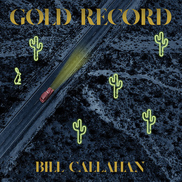 Bill Callahan: Gold Record (DC760)
