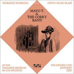 Mayo T. & The Corky Band: At the Hammer Museum, Los Angeles, January 9, 2020 (DC807)