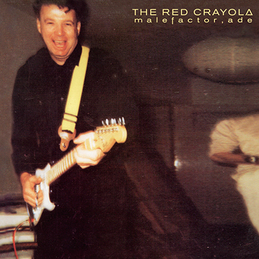 The Red Crayola: Malefactor, Ade (DC45)