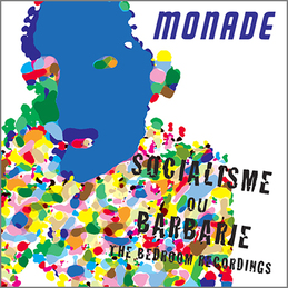 Monade: Socialisme ou Barbarie: The Bedroom Recordings (DC237)