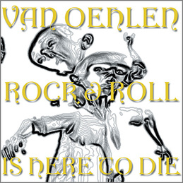 Van Oehlen: Rock & Roll Is Here To Die (BC10)