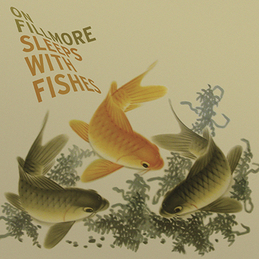 On Fillmore: Sleeps With Fishes (qb21)
