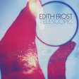 Edith Frost: Telescopic (DC150)